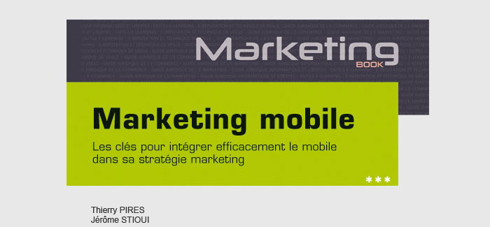 Livre Marketing Mobile Thierry Pires Jérôme Stioui