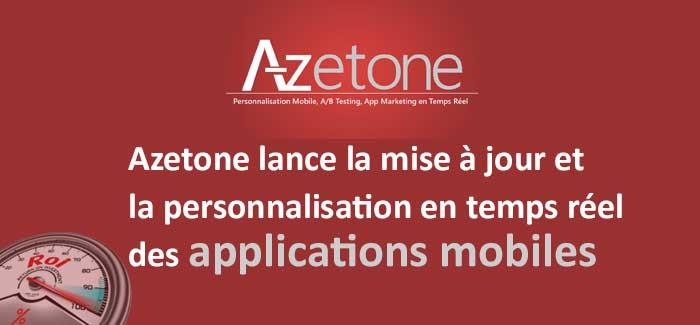 Azetone lance la mise à jour et la personnalisation en temps réel des applications mobiles