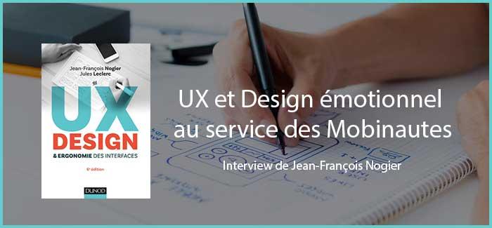 A la une UX et Design émotionnel au service des Mobinautes - Interview de Jean François Nogier