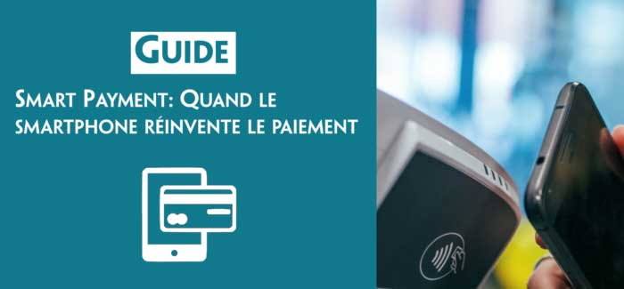 Smart Payment : Quand le smartphone reinvente le payement